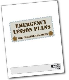 Emergency Lesson Plans for Theatre Teachers -- good playwriting stuff for summer school!
