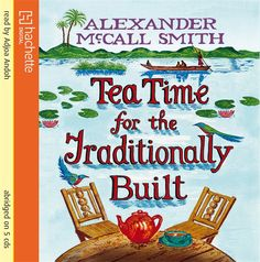 Alexander McCall Smith » Tea Time for the Traditionally Built