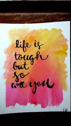 *This listing in no longer available, however I would be happy to make this for you as a custom order! Just say that you'd like the life is tough canvas in the notes box of check out!*  Life is tough but so are you Hand Lettered Canvas Quote Art Watercolor Painting Inspirational Quote Home Decor Wall Hanging Custom Quote Art by ArtOfWordsBoutique on Etsy