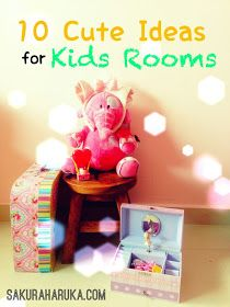 * * Sakura Haruka | Singapore Parenting and Lifestyle Blog * *: Home Living | 10 Cute Ideas for Children's Room
