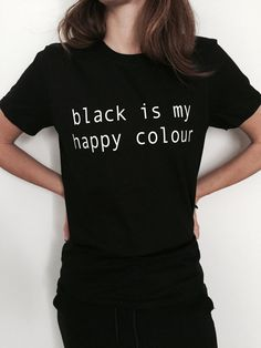 Welcome to Nalla shop :)  For sale we have these great Black is my happy colour t-shirts!   With a large range of colors and sizes - just select your