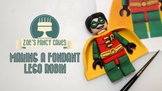 How to make a fondant lego Robin superhero How To Tutorial Zoes Fancy Cakes