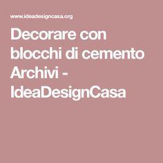 Decorare con blocchi di cemento Archivi - IdeaDesignCasa
