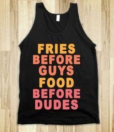 """Fries Before Guys - Food Before Dudes"" tank"