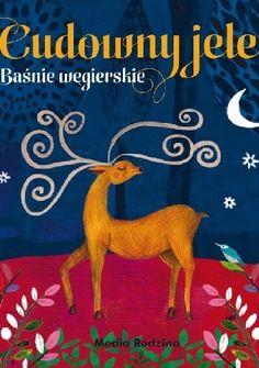 Okładka książki Cudowny jeleń. Baśnie węgierskie
