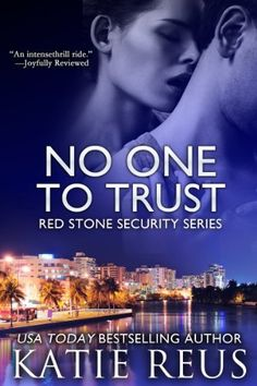 No One to Trust (Red Stone Security Series) by Katie Reus, http://www.amazon.com/dp/B007ED610Y/ref=cm_sw_r_pi_dp_9caHtb1RH7T89