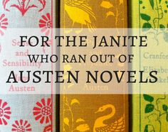 What to read next after you finish all Jane Austen's novels.