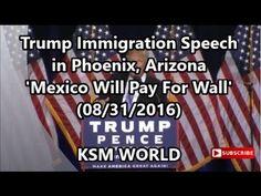 "【KSM】Donald Trump Immigration Speech in Phoenix, Arizona ""Mexico Will Pa..."