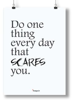 Motvation: Do one thing everyday that scares you. www.keepgo.in #motivation #quote #sucess #poster #startup #keepgoin