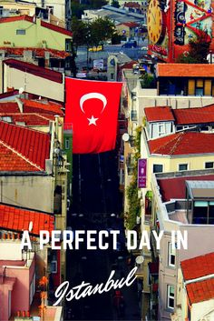 How to spend a perfect day in Istanbul