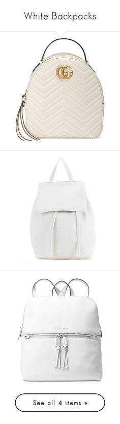 """""""White Backpacks"""" by stylish-sparkles ❤ liked on Polyvore featuring bags, backpacks, backpack, bolsas, gucci, white, chevron bags, quilted leather backpack, white backpack and white bag"""