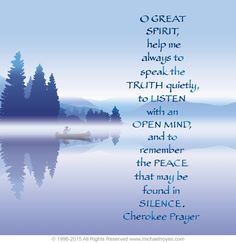 Discover and share Cherokee Indian Quotes. Explore our collection of motivational and famous quotes by authors you know and love. Native American Prayers, Native American Spirituality, Native American Cherokee, Native American Wisdom, Native American History, American Indians, Cherokee Indians, American Symbols, Cherokee Food