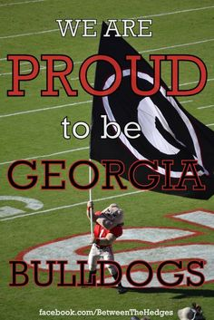 Proud to be a Georgia Bulldog!