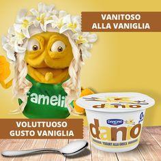 Di solito sono vanitoso, ma oggi mi sento 'vaniglioso' sarà colpa del nuovo gusto di Danio?
