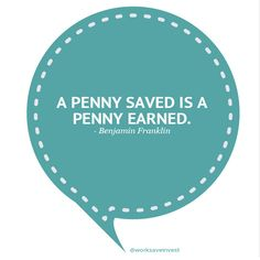 a penny saved is a penny earned Anthropology 160 study play a penny saved is a penny earned causational negative two wrongs don't make a right wellerisms tom swiftys anti proverbs visual representations of proverb text gestural (shows that proverbs deeply woven into daily life.