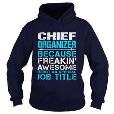 CHIEF ORGANIZER T-Shirts, Hoodies. VIEW DETAIL ==► https://www.sunfrog.com/LifeStyle/CHIEF-ORGANIZER-Navy-Blue-Hoodie.html?id=41382