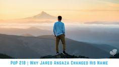 PoP 218 | Why Jared Angaza Changed His Name