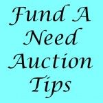 Fund A Need Auction Tips