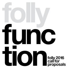 Call for Proposals: Folly 2016