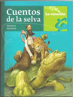 Cuentos de la selva. Quiroga, Horacio.