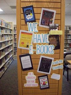E-Books endcap idea: Change out books over time to the newest ones available. Include kid e-books? Teen Library Displays, Library Themes, Library Posters, Library Ideas, Main Library, Middle School Libraries, Elementary Library, Public Libraries, Library Signage