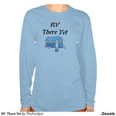 RV  There Yet Tee Shirt