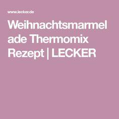 Weihnachtsmarmelade Thermomix Rezept | LECKER