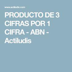 PRODUCTO DE 3 CIFRAS POR 1 CIFRA - ABN - Actiludis