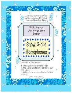Rich Literacy Activities on a Budget! Here is a fun activity that can be used as inside recess fun, as homework, as a classroom center, or as early finisher work. It can be timed for a fun race to liven things up in the classroom. Just cut the homophone cards and place them on the snow globe page for the corresponding matches.
