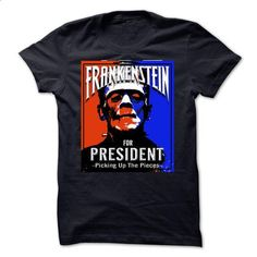 Frankenstein For President - #tee trinken #green sweater. CHECK PRICE => https://www.sunfrog.com/Political/Frankenstein-For-President.html?68278