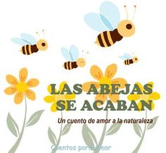 cuentos infantiles cortos amor naturaleza abejas Carpenter Bee, Spelling Bee, Bee Happy, Save The Bees, Kids Writing, How To Speak Spanish, Bugs, Homeschool, Activities