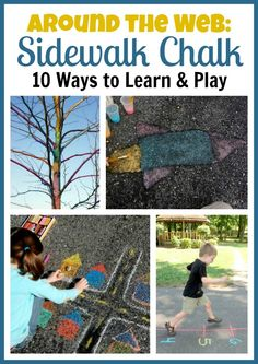 10 Ways to Learn and Play with Sidewalk Chalk