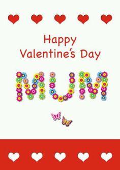 Happy Valentine's Day!  <3  Mum  <3