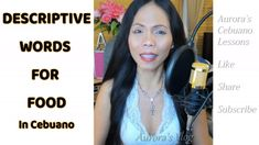 Cebuano Lesson Descriptive Words for Food ~ Aurora's Vlog Descriptive Words, Aurora, Learning, Youtube, Food, Studying, Essen, Northern Lights, Teaching