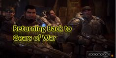 Returning Back to Gears of War