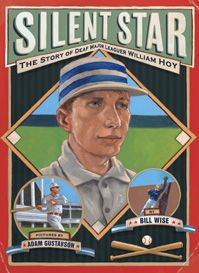 Silent Star: The Story of Deaf Major Leaguer William Hoy Cover