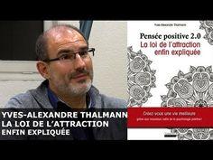 La loi de l'attration enfin expliquée - Yves-Alexandre THALMANN