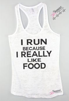 I Run Because I Really Like Food Funny Gym Tank Top , Women's Workout burnout tank