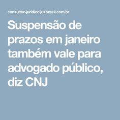 Suspensão de prazos em janeiro também vale para advogado público, diz CNJ