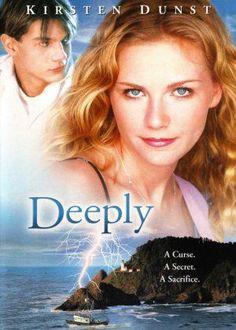 Deeply - Amazing movie. Like an Irish fairytale and very romantic.