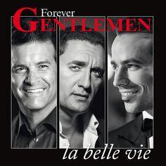 Forever Gentlemen : Le clip, La Belle Vie, avec Damien Sargue, Dany Brillant et Roch Voisine