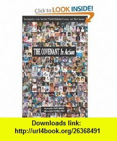 The Covenant In Action (9781401918521) Tavis Smiley, PolicyLink, The Jamestown Project , ISBN-10: 1401918522  , ISBN-13: 978-1401918521 ,  , tutorials , pdf , ebook , torrent , downloads , rapidshare , filesonic , hotfile , megaupload , fileserve