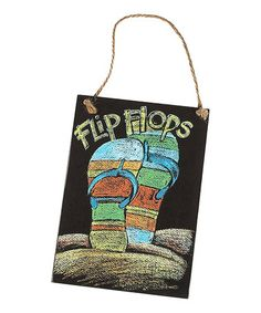 Take a look at this 'Flip Flops' Sign by Collins on #zulily today!