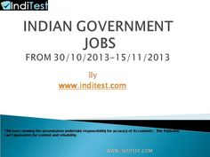 Govt Jobs  http://inditest.com/government-jobs.html