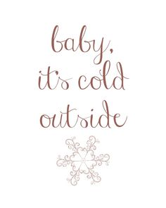 Winter is coming !!! / Baby it's cold outside !
