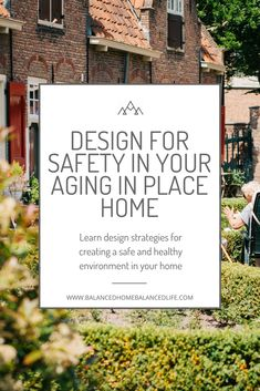 A healthy home is a home that promotes safety.  Learn how to incorporate safe design strategies in your new home or renovation.  remodel, aging in place, universal design, wellness architect #aginginplace #healthyhome #wellness