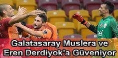 Galatasaray Muslera ve Eren Derdiyok'a Güveniyor!  http://www.bjkdinle.com/galatasaray-muslera-ve-eren-derdiyoka-guveniyor-310.html  #Beşiktaş #BJK #GS #Galatasaray