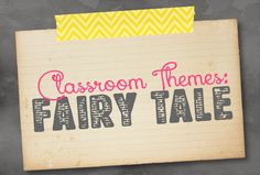 Pictures, resources and ideas for a fairy tale theme classroom