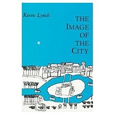 "Kevin Lynch - wrote image of the city and coined the terms ""imageability"" and ""wayfinding"""