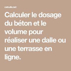 Calculer Le Dosage Du Béton Et Le Volume Pour Réaliser Une Dalle Ou Une  Terrasse En